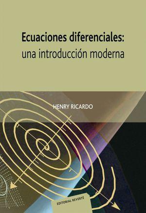ECUACIONES DIFERENCIALES: UNA INTRODUCCIÓN MODERNA *