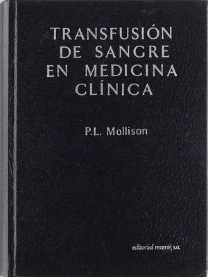 TRANSFUSIÓN DE SANGRE EN MEDICINA CLÍNICA *