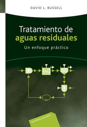 TRATAMIENTO DE AGUAS RESIDUALES. UN ENFOQUE PRÁCTICO *