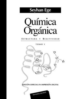 QUÍMICA ORGÁNICA. ESTRUCTURA Y REACTIVIDAD. VOLUMEN 1 *