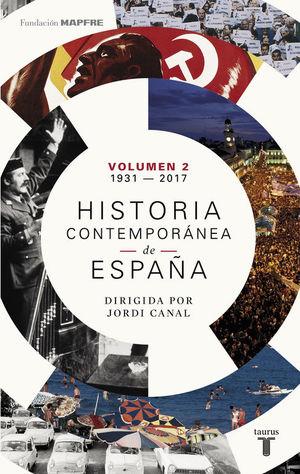 HISTORIA CONTEMPORÁNEA DE ESPAÑA (VOLUMEN II: 1931-2017) *