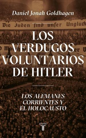 LOS VERDUGOS VOLUNTARIOS DE HITLER *