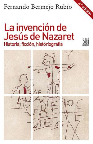 LA INVENCIÓN DE JESÚS DE NAZARET *