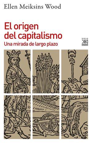 EL ORIGEN DEL CAPITALISMO *