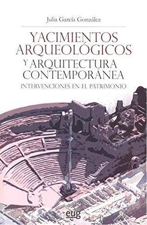 YACIMIENTOS ARQUEOLÓGICOS Y ARQUITECTURA CONTEMPORÁNEA *