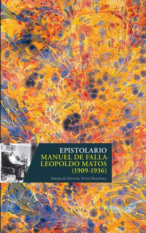 EPISTOLARIO MANUEL DE FALLA- LEOPOLDO MATOS (1909-1936) *