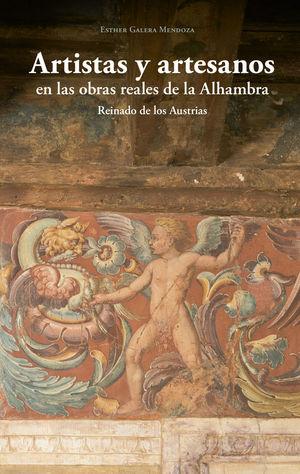ARTISTAS Y ARTESANOS EN LAS OBRAS REALES DE LA ALHAMBRA *