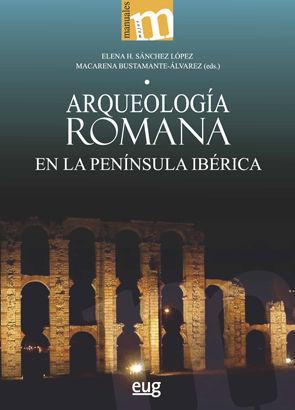 ARQUEOLOGÍA ROMANA EN LA PENÍNSULA IBÉRICA *
