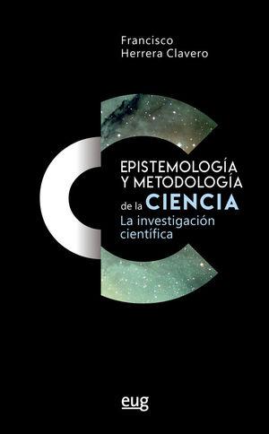 EPISTEMOLOGÍA Y METODOLOGÍA DE LA CIENCIA *