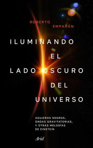 ILUMINANDO EL LADO OSCURO DEL UNIVERSO *