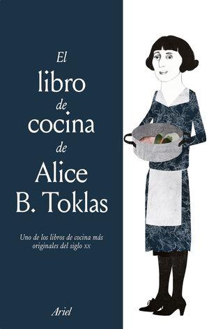 EL LIBRO DE COCINA DE ALICE B. TOKLAS *