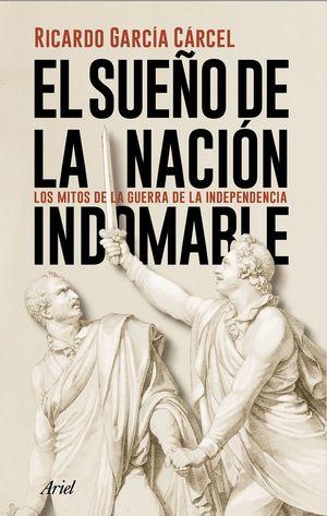 EL SUEÑO DE LA NACIÓN INDOMABLE *