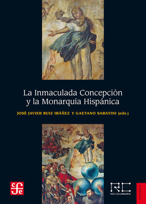 LA INMACULADA CONCEPCIÓN Y LA MONARQUÍA HISPÁNICA *
