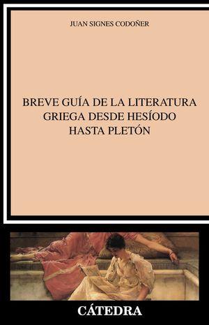 BREVE GUÍA DE LA LITERATURA GRIEGA DESDE HESÍODO HASTA PLETÓN *