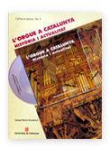 L'ORGUE A CATALUNYA. HISTÒRIA I ACTUALITAT (LLIB+CD) *