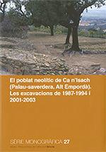 EL POBLAT NEOLÍTIC DE CA N'ISACH (PALAU-SAVERDERA, ALT EMPORDÀ) *