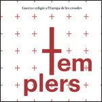 TEMPLERS. GUERRA I RELIGIÓ A L'EUROPA DE LES CROADES *