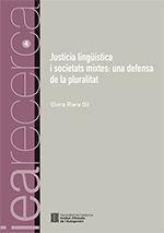 JUSTÍCIA LINGÜÍSTICA I SOCIETATS MIXTES:  *