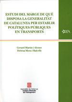 ESTUDI DEL MARGE DE QUÈ DISPOSA LA GENERALITAT DE CATALUNYA PER ESTABLIR POLÍTIQUES PÚBLIQUES EN TRANSPORTS *