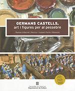 GERMANS CASTELLS, ART I FIGURES PER AL PESSEBRE *