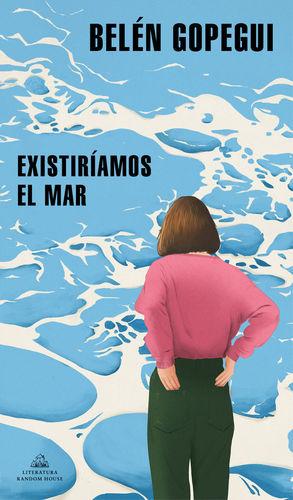 EXISTIRÍAMOS EL MAR *