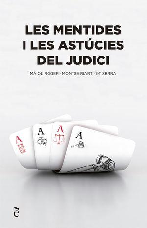 LES MENTIDES I ASTUCIES DEL JUDICI *