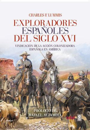 EXPLORADORES ESPAÑOLES DEL SIGLO XVI *