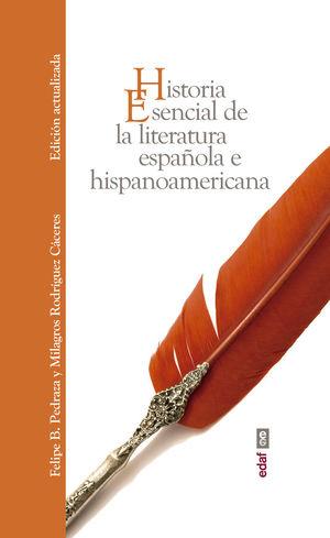 HISTORIA ESENCIAL DE LA LITERATURA ESPAÑOLA E HISPANOAMERICANA *