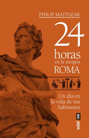 24 HORAS EN LA ANTIGUA ROMA *