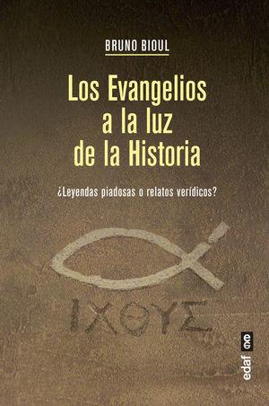 LOS EVANGELIOS A LA LUZ DE LA HISTORIA *