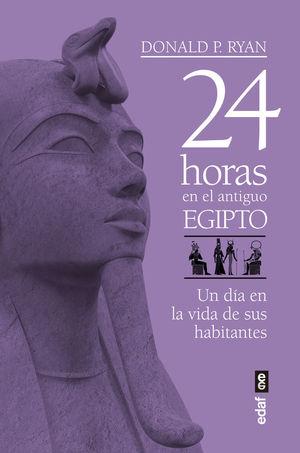 24 HORAS EN EL ANTIGUO EGIPTO *