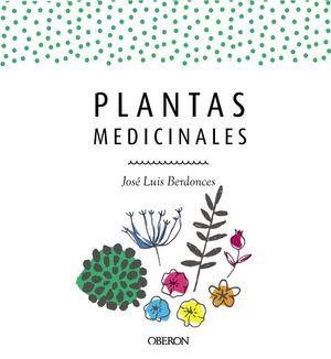 PLANTAS MEDICINALES. EDICIÓN ACTUALIZADA 2018 *