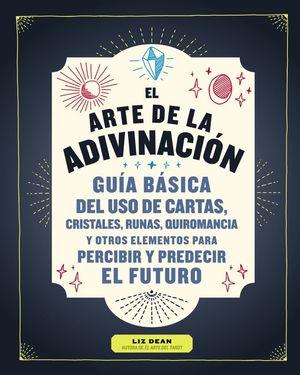 EL ARTE DE LA ADIVINACIÓN *