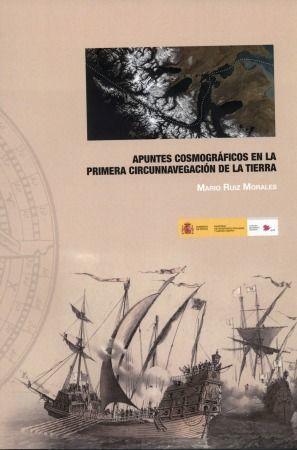 APUNTES COSMOGRÁFICOS EN LA PRIMERA CINCUNNAVEGACIÓN DE LA TIERRA *