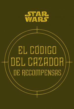 STAR WARS EL CÓDIGO DEL CAZADOR DE RECOMPENSAS *