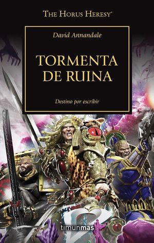 TORMENTA DE RUINA - LA HEREJIA DE HORUS 46 *