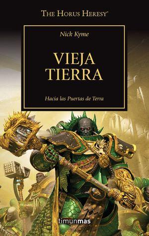 VIEJA TIERRA - LA HEREJIA DE HORUS 47 *