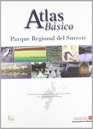 PARQUE REGIONAL DEL SURESTE. ATLAS BÁSICO *