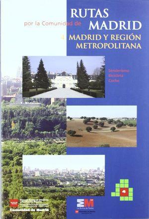 RUTAS POR LA COMUNIDAD DE MADRID 4: MADRID REGIÓN METROPOLITANA *