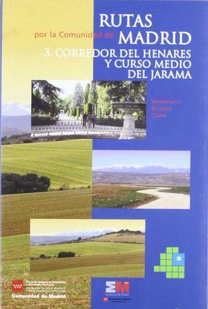 RUTAS POR LA COMUNIDAD DE MADRID 3: CORREDOR DEL HENARES Y CURSO MEDIO DEL JARAMA *