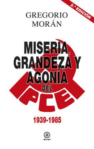 MISERIA, GRANDEZA Y AGONÍA DEL PARTIDO COMUNISTA DE ESPAÑA *