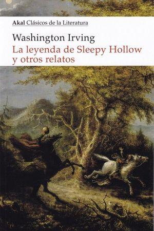 LA LEYENDA DE SLEEPY HOLLOW Y OTROS RELATOS *