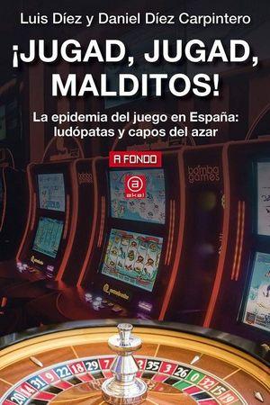 ¡JUGAD, JUGAD, MALDITOS! *