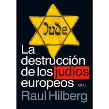 LA DESTRUCCIÓN DE LOS JUDÍOS EUROPEOS *