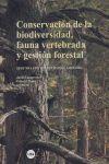 CONSERVACIÓN DE LA BIODIVERSIDAD, FAUNA VERTEBRADA Y GESTIÓN FORESTAL *