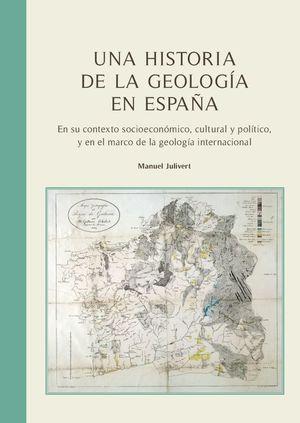 UNA HISTORIA DE LA GEOLOGÍA EN ESPAÑA *