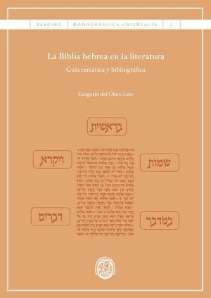 LA BIBLIA HEBREA EN LA LITERATURA *