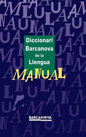 DICCIONARI BARCANOVA DE LA LLENGUA MANUAL *