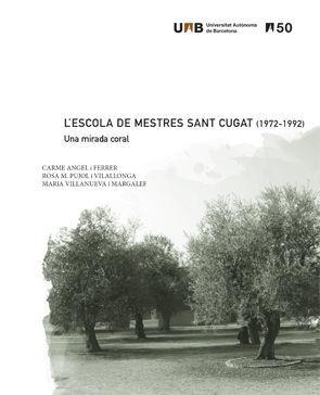 L'ESCOLA DE MESTRES SANT CUGAT (1972-1992) *