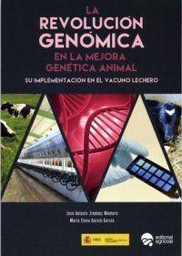 LA REVOLUCIÓN GENÓMICA EN LA MEJORA GENÉTICA ANIMAL *